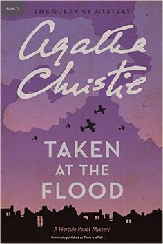 Three Grand Dames of Mystery: Agatha Christie--Taken at the Flood