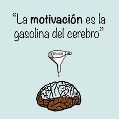 motivacion gasolina del cerebro
