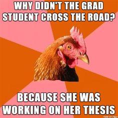 Grad school, the original anti-joke chicken