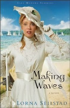 *Making Waves by Lorna Seilstad - first book in the Lake Manawa Summers series
