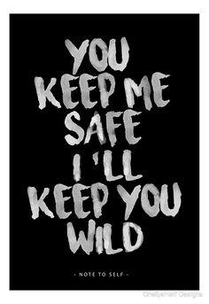 you keep me safe i'll keep you wild - Google Search