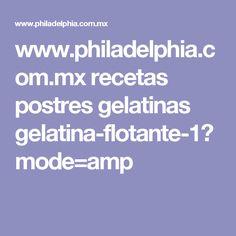 www.philadelphia.com.mx recetas postres gelatinas gelatina-flotante-1?mode=amp
