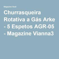 Churrasqueira Rotativa a Gás Arke - 5 Espetos AGR-05 - Magazine Vianna3