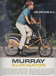 Murray Eliminator--I remember only wanting a Schwinn, but I'd take it now Vintage Cycles, Vintage Bikes, Vintage Ads, Vintage Posters, Old Bicycle, Old Bikes, Bmx, Cool Bicycles, Custom Bikes
