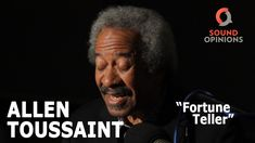 """Allen Toussaint performs """"Fortune Teller,"""" a song he wrote under the pseudonym Naomi Neville and first recorded by Benny Spellman. The song has been covered ..."""
