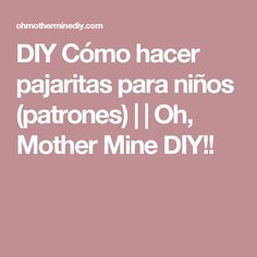 DIY Cómo hacer pajaritas para niños (patrones) | | Oh, Mother Mine DIY!!