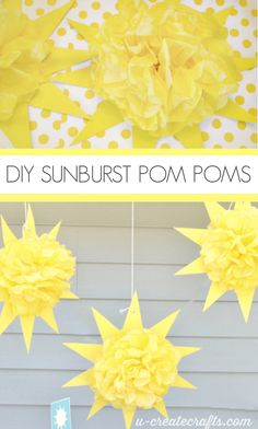 Hang these fun sunburst pom poms for a party – they made the perfect backdrop for the dessert table! SUPPLIES: Yellow poster board Yellow tissue paper Tape Bakers twine  INSTRUCTIONS: 1. Cut out a sun