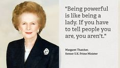 being powerful is like being a lady margaret thatcher Margaret Thatcher Zitate, Margaret Thatcher Quotes, Great Quotes, Quotes To Live By, Me Quotes, Inspirational Quotes, Quotes Images, Quotable Quotes, Cover Quotes
