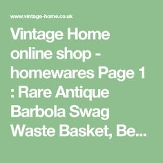 Vintage Home online shop - homewares Page 1 :  Rare Antique Barbola Swag Waste Basket, Beautiful Floral Child's Armchair, Pretty Floral Painted Nest of Tables, Rare Exquisite 1930s Barbola Vanity Set, Globe de Mariee with Heart Mirror and Birds and 19th Century French Hand Painted Mirror.
