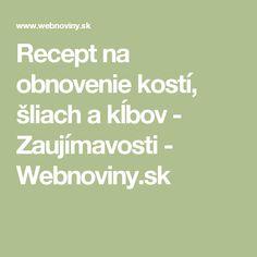 Recept na obnovenie kostí, šliach a kĺbov  - Zaujímavosti - Webnoviny.sk