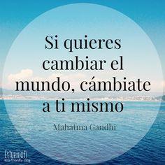 """Frase del día: """"Si quieres cambiar el mundo, cámbiate a ti mismo"""" Mahatma Gandhi   #frase #quote #cita"""