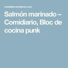 Salmón marinado – Comidiario, Bloc de cocina punk