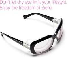Ziena Eyewear - the Dry Eye Solution
