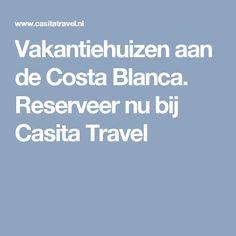 Vakantiehuizen aan de Costa Blanca. Reserveer nu bij Casita Travel