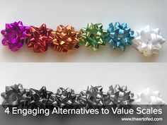 The Art of Ed - 4 Engaging Alternatives to Value Scales