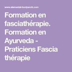 Formation en fasciathérapie. Formation en Ayurveda - Praticiens Fascia thérapie