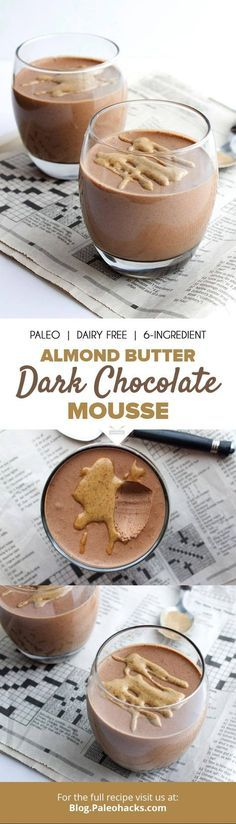 This creamy almond butter dark chocolate mousse requires just six ingredients to whip up. It's the perfect gluten-free and Paleo dessert! Paleo Dessert, Healthy Dessert Recipes, Vegan Desserts, Healthy Desserts, Delicious Desserts, Yummy Food, Plated Desserts, Sweet Recipes, Whole Food Recipes