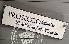 """ PROSECCO"" Schild Vintageschild Wandschild Deko Shabby Vintage"