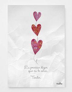 Promoção 2 em 1: compre um poster, e ganhe inteiramente grátis uma incrível declaração de amor.  Poster impresso em papel couché 150g, tamanho 30 x 40 cm. R$ 42,00