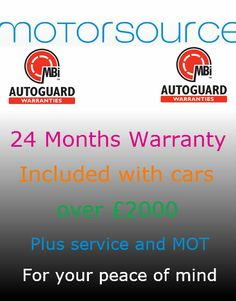 Motor Source offer a 24 month warrant on any Vehicles that are £2000 and over.