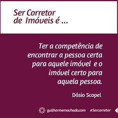 #SerCorretor para Dásio Scopel é...