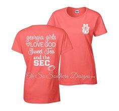 Personalized Tshirt. (1) Georgia Girls Love God, Sweet Tea and the SEC. University of Georgia Football. Monogrammed Tshirt. Georgia Bulldogs