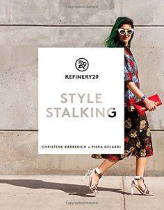 Refinery29: Style Stalking von Piera Gelardi http://www.amazon.de/dp/0804185530/ref=cm_sw_r_pi_dp_BwxBwb1ANE0PN