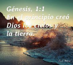 GENESIS 1:1 EN EL PRINCIPIO  CREO DIOS LOS CIELOS Y LA TIERRA