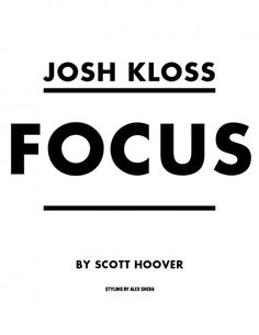 Focus: Josh Kloss by Scott Hoover
