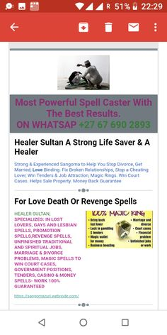 SPECIALIZES IN LOST LOVERS, UNFINISHED TRADITIONAL & SPIRITUAL JOBS, REVENGE SPELLS, BAD DREAMS, STOP NIGHT SWEATS, MARRIAGE & DIVORCE PROBLEMS, MAGIC SPELLS TO WIN COURT CASES, CASINO & MONEY SPELLS - WORK 100% GUARANTEED THE DISTANCE WILL NEVER TERMINATE THE ANCESTRAL (SPIRITUAL) CONNECTION, bring back lost lover, AUTHENTIC, GENUINE ,BEST AND REAL TRADITIONAL HEALER SOUTH AFRICA /Quick results guaranteed!!! Best Love Spell Caster,Love Spells Lost Lover Spells,Witchcraft Spells,love Witchcraft Spells, Healing Spells, Magic Spells, Love Spells, African Witch Doctor, African Voodoo, Powerful Money Spells, Money Spells That Work, Cast A Love Spell