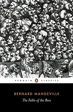 Could swarm of bees produce sweet honey without any sting? Could a class of kids produce sweet learning without their sass? The Fable of the Bees: Or Private Vices, Publick Benefits (Penguin Classics): Bernard Mandeville Books To Buy, I Love Books, Good Books, My Books, This Book, Oscar Wilde, Satire, Medieval Books, Psychology Disorders