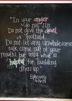 """""""In your anger do not sin. Do no give the devil a foothold. Do not let any unwholesome talk come out of your mouths, but only what is helpful for building others up"""" - Ephesians 4:26-29 <-- take the HIGH ROAD, do IT! ...always"""