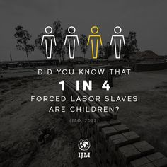 Did you know that 1 in 4 forced labor slaves are children? (ILO, 2012) We will not stop fighting #untilallarefree!