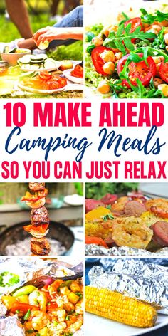 Don't spend all your valuable camping time prepping food.  Check out these 10 Easy Make Ahead Camping Meals so you can just relax when you get there!  #camping #campingmeals #easymeals #rvliving