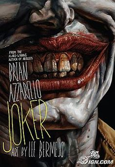 Joker is an original graphic novel written by Brian Azzarello and illustrated by Lee Bermejo. It was published in 2008 by DC Comics. It is based on characters from DC's Batman series, focusing primarily on the title character. It is a unique take on the Batman mythos, set in an alternate reality with a noir atmosphere and narrated by one of the Joker's henchmen