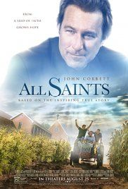 All Saints (August 25, 2017) a drama film based on a true story directed by Steve Gomer. Written by Steve Armour. When a group of Burmese refugees join the congregation, the pastor of a failing Anglican church attempts to aid them by planting crops and enlisting the help of the community. Stars: Cara Buono, John Corbett, Barry Corbin.