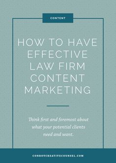 24 best content law firm lawyer maketing images on pinterest how to have effective law firm content marketing think first and foremost about what your fandeluxe Images