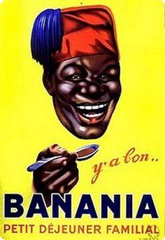 Banania Petit Dejeuner Familial Moor - Mad Men Art: The Vintage Advertisement Art Collection Funny Vintage Ads, Pub Vintage, Vintage Labels, Logo Vintage, Vintage Advertisements, French Vintage, Old Posters, Posters Vintage, Vintage Ads