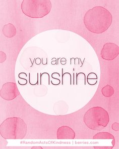 Random Acts of Kindness Week: You Are My Sunshine