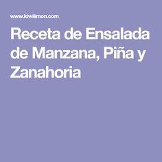 Receta de Ensalada de Manzana, Piña y Zanahoria