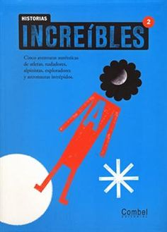 #Infantil / Libros de Conocimiento # HistoriasIncreíbles  HISTORIAS INCREIBLES 2 - Montserrat Ganges #Combel