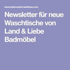 Newsletter für neue Waschtische von Land & Liebe Badmöbel