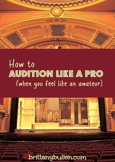 How to Audition Like a Pro When You Feel Like an Amateur