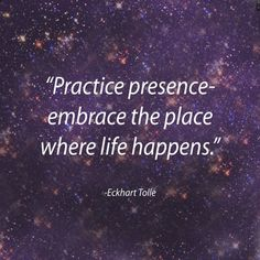 The best place you can be is in the present. #mindfulness #presence