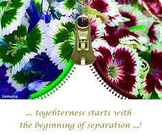... #togehterness starts with the beginning of #separation ...!