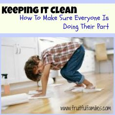 Keeping it Clean - How to Make Sure Everyone Is Doing Their Part