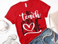 Teacher Valentine's Day Shirt, To Teach is to Love, Teacher Valentines Gift, Choose Color & Style – Valantine Days baby Valentine Shirts, Valentine Gifts For Kids, Teacher Valentine, Gifts For Teens, Gifts For Dad, Teacher Gifts, Teacher Sayings, Teacher Treats, Teaching Shirts