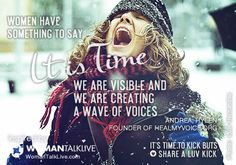 Women have something to say. It is time; we are visible and we are creating a wave of voices. Share a ♥ LUV KiCK via @AnnQ and @TimeToKickBuTs