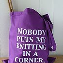 'Nobody Puts My Knitting In A Corner'