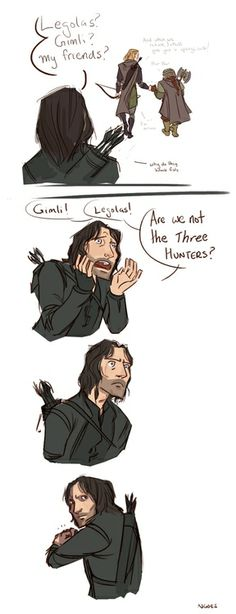 Aragorn is watching Legolas and Gimli fistbump and chat. Aragorn feels left out